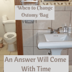 When to Change Ostomy Bag